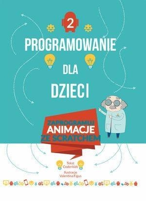 Programowanie dla dzieci 2 Zaprogramuj animacje Coder Kids