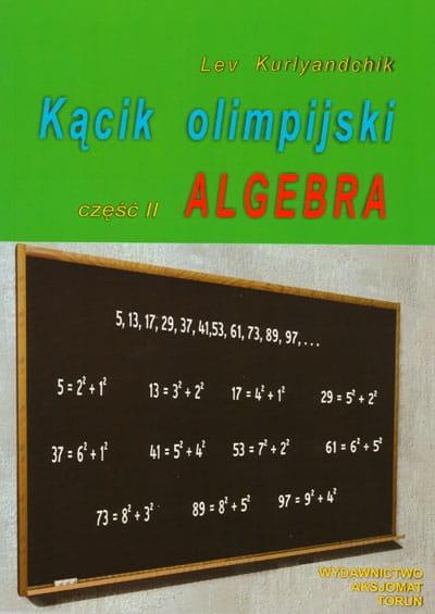 Kącik olimpijski, cz. II - Algebra Lev Kurlyandchik