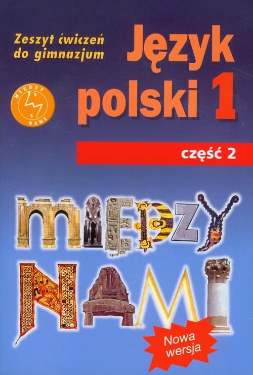 Między nami 1 Język polski Zeszyt ćwiczeń Część 2 Łuczak Agnieszka, Maszka Roland