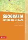 Geografia Ćwiczenia z mapą Zakres podstawowy i rozszerzony Szkoły Lenartowicz Barbara