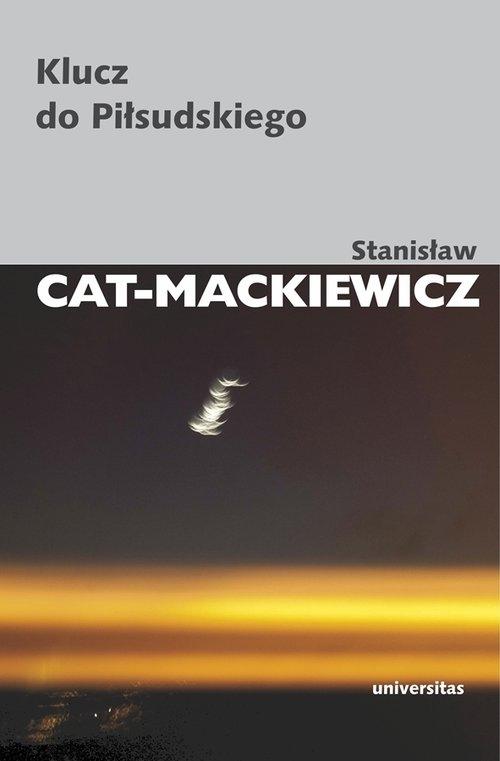 Klucz do Piłsudskiego Cat-Mackiewicz Stanisław