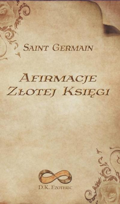 Afirmacje. Złotej Księgi Saint Germain