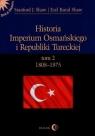 Historia Imperium Osmańskiego i Republiki Tureckiej Tom 2 1808-1975