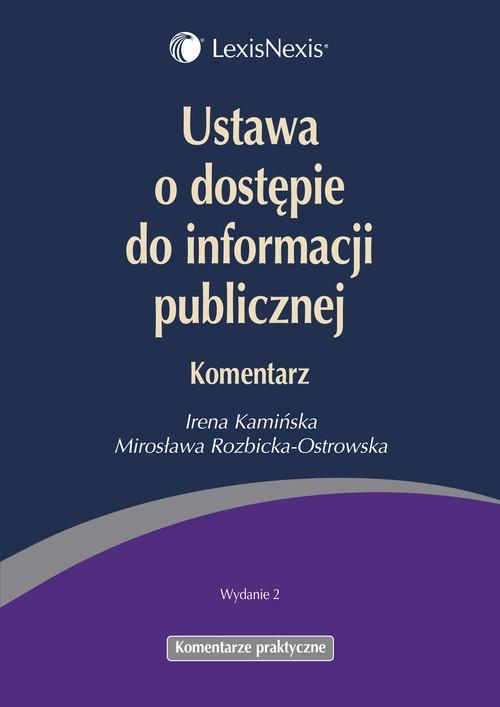 Ustawa o dostępie do informacji publicznej Komentarz Kamińska Irena, Rozbicka-Ostrowska Mirosława