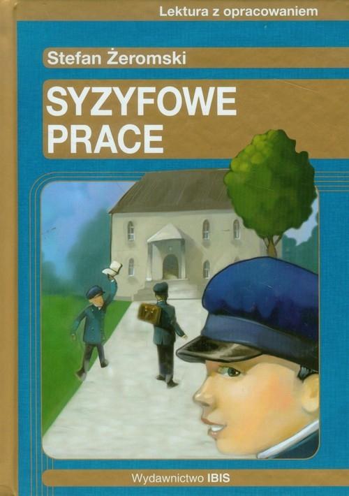 Syzyfowe prace Lektura z opracowaniem Żeromski Stefan