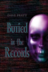 Buried in the Records Pratt Dave