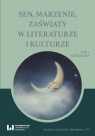 Sen, marzenie, zaświaty w literaturze i kulturzeTom 1. Literatura