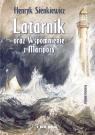 Latarnik  oraz Wspomnienie z Maripozy Henryk Sienkiewicz