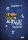 Kierunki rozwoju ubezpieczeń prywatnych i publicznych red. Wanda Sułkowska, Maciej Cycoń