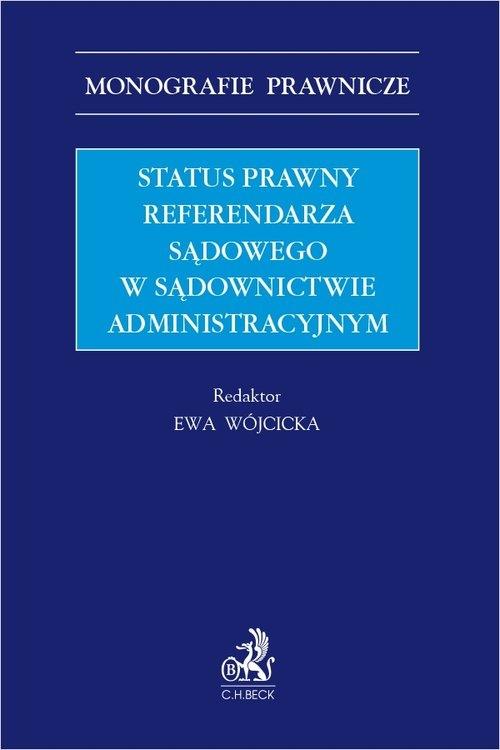 Status prawny referendarza sądowego w sądownictwie administracyjnym Chamerska Sylwia
