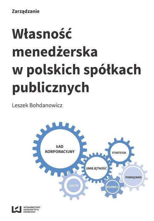 Własność menedżerska w polskich spółkach publicznych Bohdanowicz Leszek