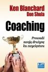 Coaching. Poprowadź swoją drużynę ku zwycięstwu Blanchard Ken, Shula Don