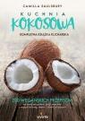 Kuchnia kokosowa Kompletna książka kucharska 200 wegańskich przepisów Saulsbury Camilla