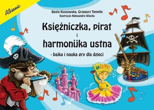 Księżniczka pirat i harmonijka ustna Kossowska Beata, Templin Grzegorz