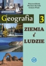 Ziemia i ludzie. Geografia 3. Podręcznik dla gimnazjum. Wojciech Białek, Wiesława Kowalik, Grażyna Wnuk