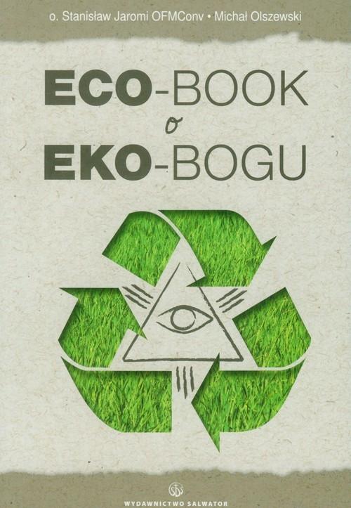 Eco-book w eko-Bogu Jaromi Stanisław, Olszewski Michał