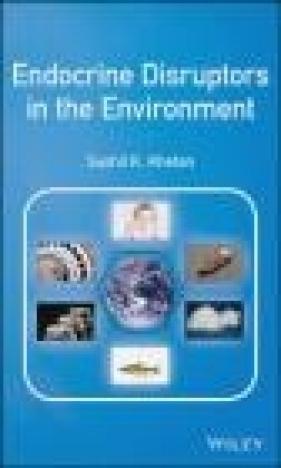 Endocrine Disruptors in the Environment Sushil Khetan