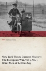 New York Times Current History The European War, Vol 1, No. 1, What Men of Various