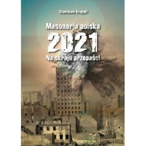 Masoneria polska 2021. Na skraju przepaści KRAJSKI STANISŁAW
