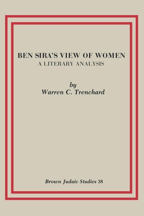 Ben Sira's View of Women Trenchard Warren C.