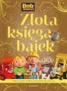 Złota księga bajek Bob Budowniczy (69934)