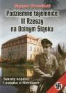 Podziemne tajemnice III Rzeszy na Dolnym Śląsku Sekrety kopalni i Wrzesiński Szymon