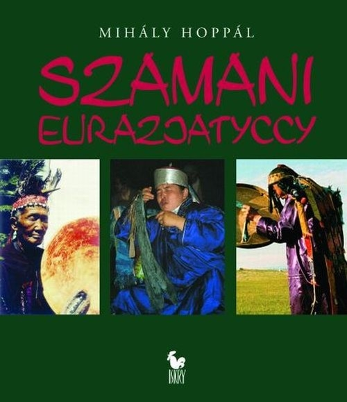 Szamani Eurazjatyccy (Uszkodzona okładka) Hoppal Mihaly