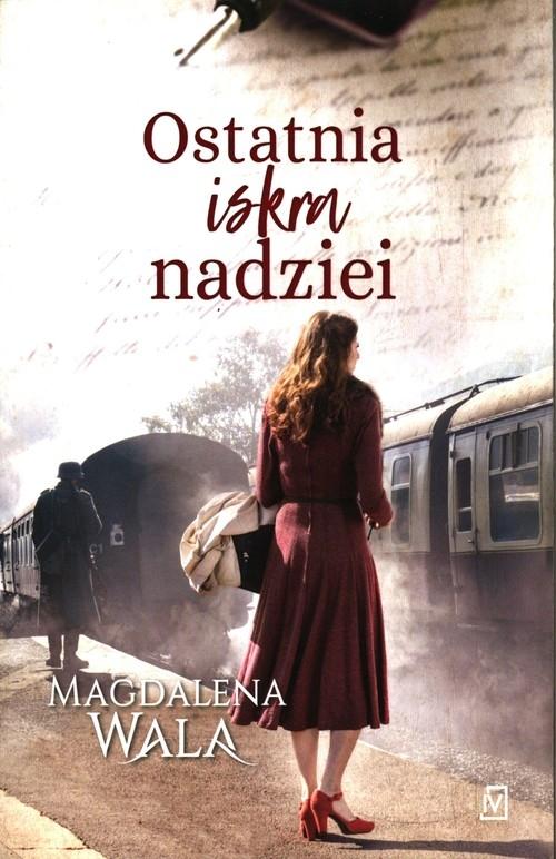 Ostatnia iskra nadziei Wala Magdalena