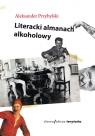 Literacki almanach alkoholowy Przybylski Aleksander