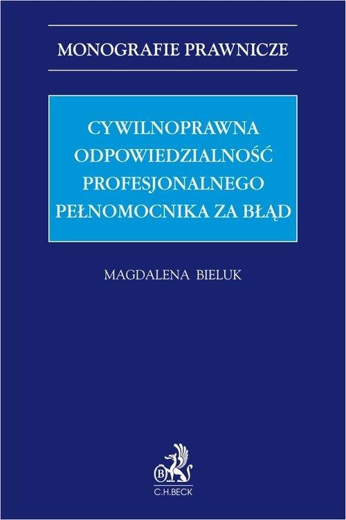 Cywilnoprawna odpowiedzialność profesjonalnego pełnomocnika za błąd Bieluk Magdalena
