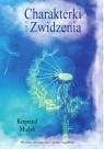 Charakterki i Zwidzenia Mudyń Krzysztof