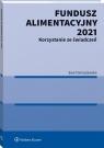 Fundusz Alimentacyjny 2021. Korzystanie ze świadczeń Tomaszewska Ewa