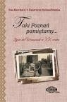 Taki Poznań pamiętamy... Życie na Winiarach w XX wieku K. Stelmachowska, E. Burchard