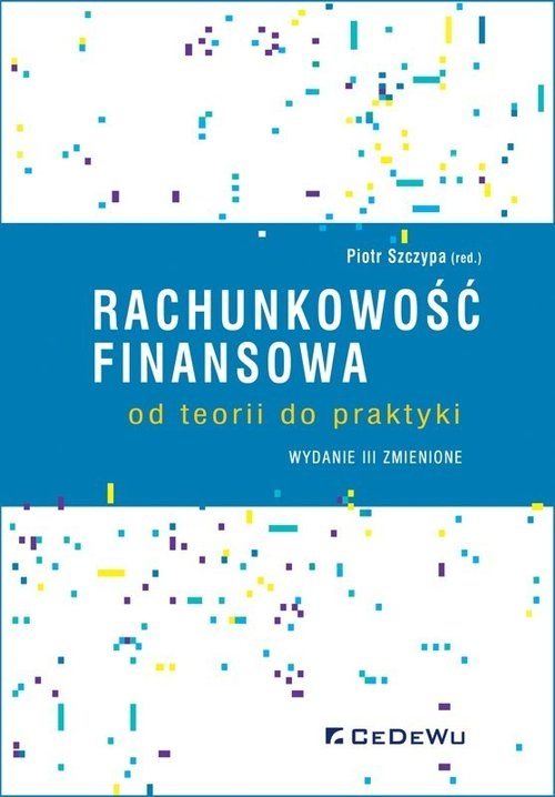Rachunkowość finansowa - od teorii do praktyki (wyd. III zmienione)