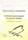 12 Etiud koncertowych na fortepian Marcin Tadeusz Łukaszewski