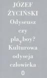 Odyseusz czy playboy? Kulturowa odyseja człowieka Życiński Józef
