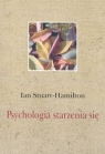 Psychologia starzenia się Stuart-Hamilton Ian