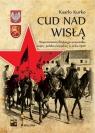Cud nad Wisłą Wspomnienia fińskiego uczestnika wojny polsko bolszewickiej