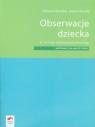 Obserwacje dziecka Materiały dla nauczyciela  w I i II roku wychowania Tokarska Elżbieta, Kopała Jolanta