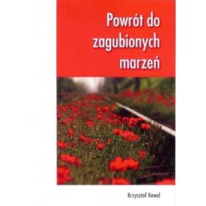 Powrót do zagubionych marzeń Kowal Krzysztof