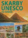 Skarby UNESCO na świecie Przyroda
