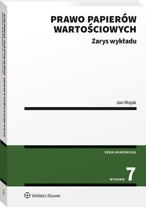Prawo papierów wartościowych. Zarys wykładu Mojak Jan