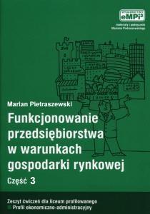 Funkcjonowanie przedsiębiorstwa w warunkach gospodarki rynkowej, cz. 3, zeszyt ćwiczeń Pietraszewski
