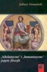 Scholastyczne i humanistyczne pojęcie filozofii Domański Juliusz