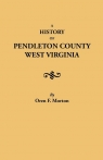 A History of Pendleton County, West Virginia