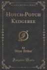 Hotch-Potch Kedgeree (Classic Reprint)