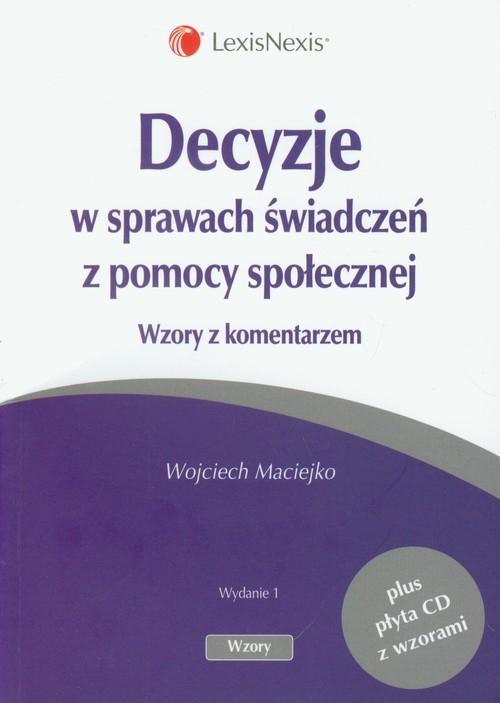 Decyzje w sprawach świadczeń z pomocy społecznej + CD Maciejko Wojciech