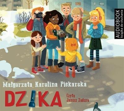 Dzika. Audiobook (Audiobook) Małgorzata Karolina Piekarska, Janusz Zadura