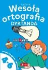 Wesoła ortografia Dyktanda dla klas 4-6 Praca zbiorowa