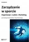 Zarządzanie w sporcieOrganizacje ludzie marketing